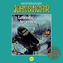 Lebendig begraben (John Sinclair - Tonstudio Braun Klassiker 77) Hörspiel von Jason Dark Gesprochen von:  div.