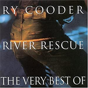 River Rescue:Very Best of Ry Cooder