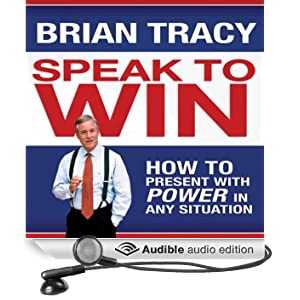 Speak to Win: How to Present with Power in Any Situation (Unabridged)