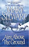 Airs Above the Ground (006074748X) by Mary Stewart