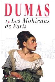 Les Mohicans de Paris, tome 1 par Alexandre Dumas