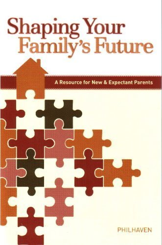 Shaping Your Family's Future - A Resource for New and Expectant Parents: Philhaven, Carla Barnhill, writer: 9780972707749: Amazon.com: Books
