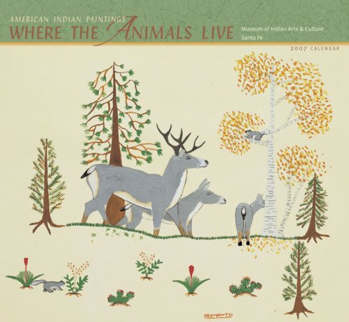 Where the Animals Live 2007 Calendar: American Indian Paintings