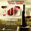 Tod an der deutschen Weinstraße Hörbuch von Tatjana Kruse, Kathrin Heinrichs, Paul Lascaux Gesprochen von: Felix Würgler, Susanne Voyè, Armin Hägele