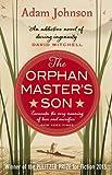 The Orphan Masters Son. Adam Johnson
