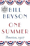 One Summer: America, 1927 (Random House Large Print) (0375434321) by Bryson, Bill