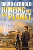 Jumping Off The Planet (0312890699) by Gerrold, David