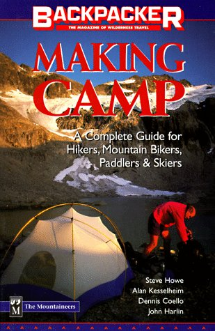 Making Camp: The Complete All-Season, All-Activity Guide (Backpacker Magazine)