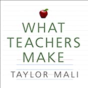 What Teachers Make: In Praise of the Greatest Job in the World | [Taylor Mali]