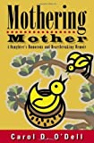 img - for Mothering Mother: A Daughter's Humorous and Heartbreaking Memoir by O'Dell, Carol D. (2007) Hardcover book / textbook / text book