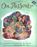 On Passover (0689832648) by Fishman, Cathy