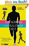 Der Achilles-Laufkalender 2015: Tasch...