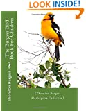The Burgess Bird Book For Children: (Thornton Burgess Masterpiece Collection)