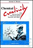 Chemical creativity :  ideas from the work of Woodward, Hpckel, Meerwein, and others /