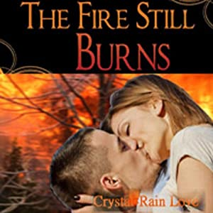 The Fire Still Burns | [Crystal-Rain Love]