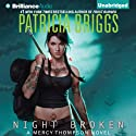 Night Broken: Mercy Thompson, Book 8 Audiobook by Patricia Briggs Narrated by Lorelei King