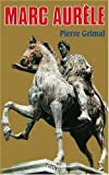 Marc Aurèle (French Edition) (2213027633) by Grimal, Pierre