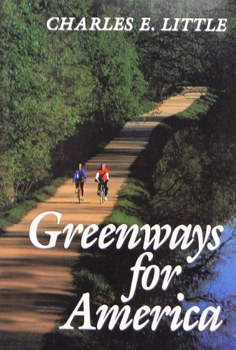 Greenways for America (Creating the North American...
