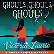Ghouls, Ghouls, Ghouls: A Ghost Hunter Mystery | Victoria Laurie