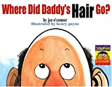 Where Did Daddy's Hair Go?