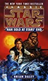Han Solo at Stars' End (Classic Star Wars) (0345296648) by Daley, Brian