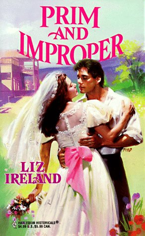 Image for Prim And Improper (Harlequin Historical, No 410)