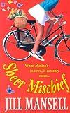 Sheer Mischief Jill Mansell