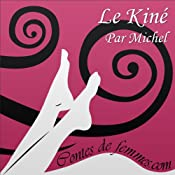 Le kiné / Mon kiné, vu par le kiné lui-même (Contes de Femmes) |  Michel