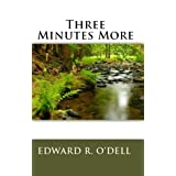 Three Minutes Moreby Edward O'Dell
