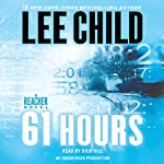 61 Hours: A Jack Reacher Novel Audiobook by Lee Child Narrated by Dick Hill