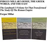 img - for Fergus Millar's Rome, the Greek World, and the East: The Landmark 3-Volume Set That Transformed The Study Of The Roman Empire book / textbook / text book