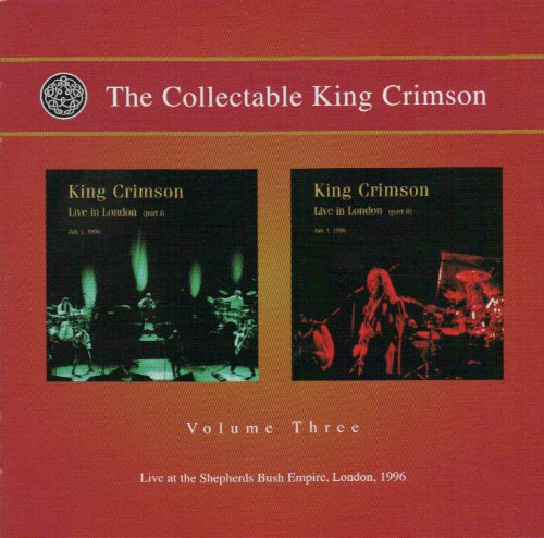 The Collectable King Crimson Vol. 3: Live At The Shepherds Bush Empire, London 1996: Parts 1 & 2 (2 CD)