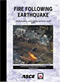 img - for Fire Following Earthquake (American Society of Civil Engineers: Technical Council on Lifeline Earthquake Engineering Monograph, No. 26) book / textbook / text book