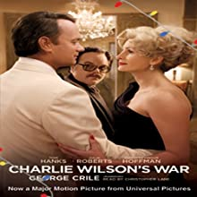 Charlie Wilson's War: The Extraordinary Story of the Largest Covert Operation in History (       UNABRIDGED) by George Crile Narrated by Christopher Lane