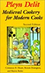 Pleyn Delit: Medieval Cookery for Mod...