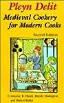 Pleyn Delit: Medieval Cookery for Mod...