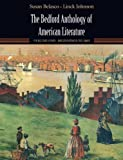 The Bedford Anthology of American Literature: Volume One: Beginnings to 1865 (031241207X) by Belasco, Susan