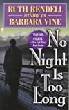 No Night Is Too Long (0451406346) by Ruth Rendell
