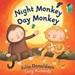 Night Monkey, Day Monkey | Julia Donaldson