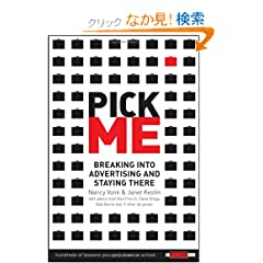 Pick Me: Breaking Into Advertising and Staying There (Adweek Book)