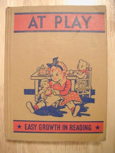 At Play (Easy Growth in Reading, Primer Level 1), Gertrude & Others Hildreth
