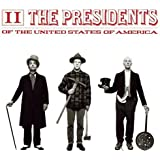 Presidents of the United States of America, II