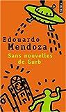 echange, troc Eduardo Mendoza - Sans nouvelles de Gurb