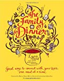 img - for The Family Dinner: Great Ways to Connect with Your Kids, One Meal at a Time book / textbook / text book