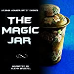 The Magic Jar | Juliana Horatia Gatty Ewing