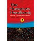 The Humanure Handbook: A Guide to Composting Human Manure, 3rd Editionby Joseph C. Jenkins