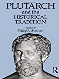 img - for Plutarch and the Historical Tradition book / textbook / text book