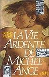 echange, troc Irving Stone - La Vie ardente de Michel-Ange