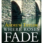 Where Roses Fade | [Andrew Taylor]