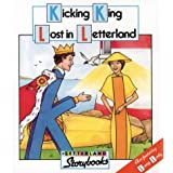 Letterland Storybooks - Kicking King Lost in Letterlandby Lyn Wendon